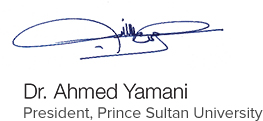 Dr. Ahmed Yamani, President, Prince Sultan University
